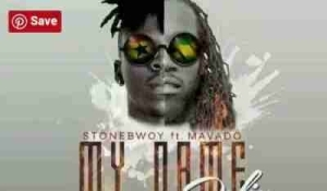 StoneBwoy - My Name (Refix) Ft. Movado